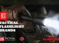 Best Tactical Flashlight Brands